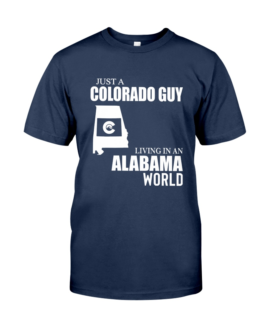 JUST A COLORADO GUY LIVING IN ALABAMA WORLD Classic T-Shirt