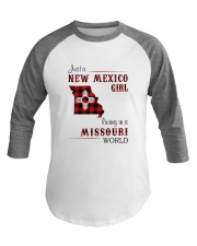 NEW MEXICO GIRL LIVING IN MISSOURI WORLD Baseball Tee thumbnail