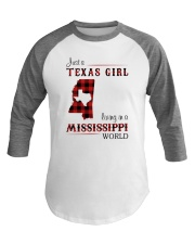 TEXAS GIRL LIVING IN MISSISSIPPI WORLD Baseball Tee thumbnail