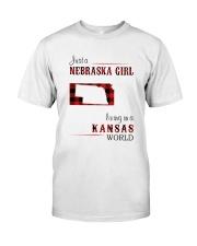 NEBRASKA GIRL LIVING IN KANSAS WORLD Classic T-Shirt front
