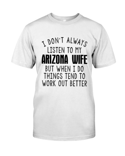 I DON'T ALWAYS LISTEN TO MY ARIZONA WIFE
