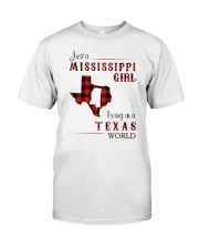 MISSISSIPPI GIRL LIVING IN TEXAS WORLD Classic T-Shirt front