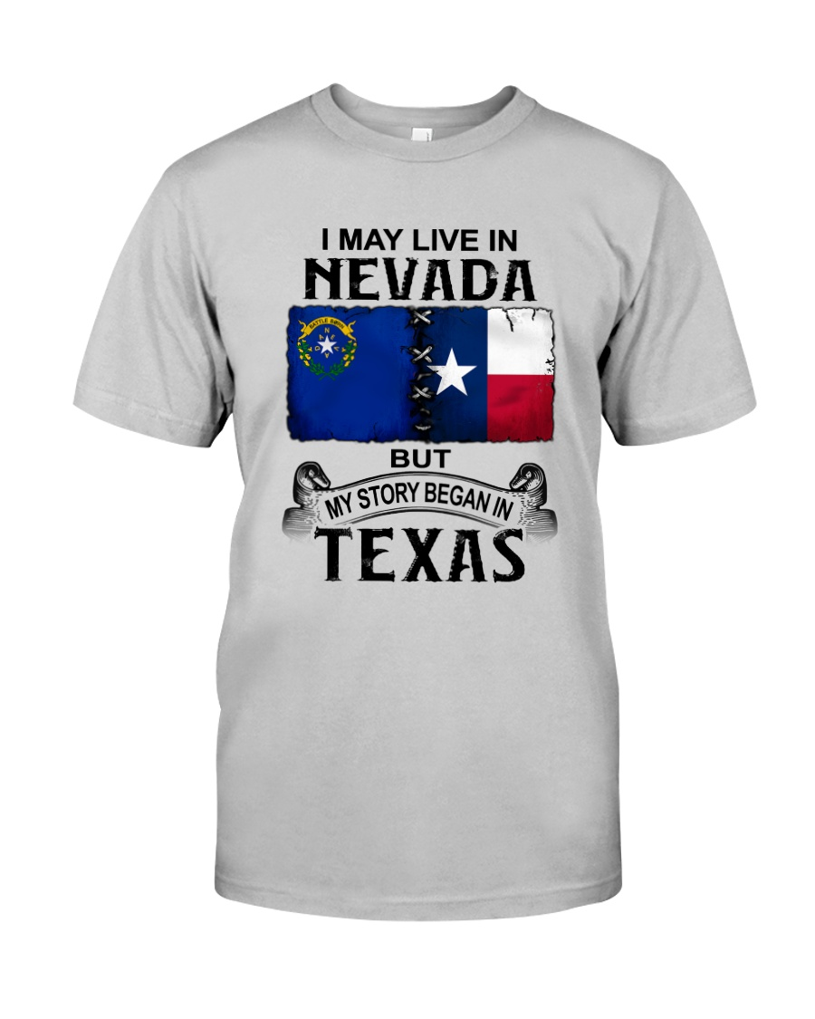 LIVE IN NEVADA BEGAN IN TEXAS Classic T-Shirt