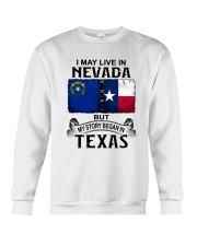 LIVE IN NEVADA BEGAN IN TEXAS Crewneck Sweatshirt thumbnail