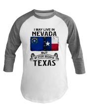 LIVE IN NEVADA BEGAN IN TEXAS Baseball Tee thumbnail
