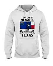 LIVE IN NEVADA BEGAN IN TEXAS Hooded Sweatshirt thumbnail