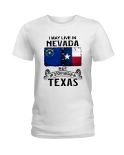 LIVE IN NEVADA BEGAN IN TEXAS Ladies T-Shirt thumbnail