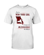 NEW YORK GIRL LIVING IN MISSOURI WORLD Classic T-Shirt front