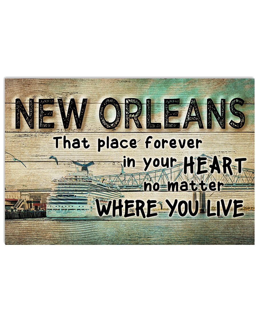 NEW ORLEANS THAT PLACE FOREVER IN YOUR HEART 24x16 Poster
