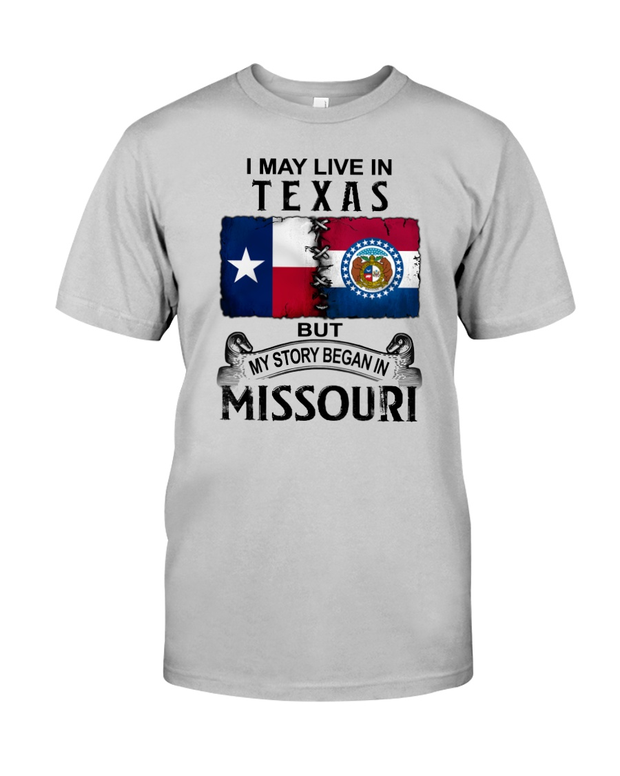 LIVE IN TEXAS BEGAN IN MISSOURI Classic T-Shirt