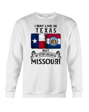 LIVE IN TEXAS BEGAN IN MISSOURI Crewneck Sweatshirt thumbnail