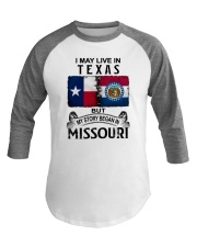 LIVE IN TEXAS BEGAN IN MISSOURI Baseball Tee thumbnail