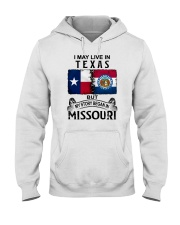 LIVE IN TEXAS BEGAN IN MISSOURI Hooded Sweatshirt thumbnail