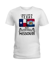 LIVE IN TEXAS BEGAN IN MISSOURI Ladies T-Shirt thumbnail