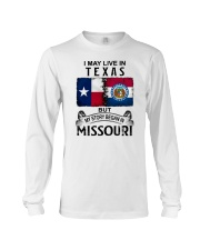 LIVE IN TEXAS BEGAN IN MISSOURI Long Sleeve Tee thumbnail