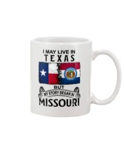 LIVE IN TEXAS BEGAN IN MISSOURI Mug thumbnail