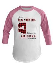 NEW YORK GIRL LIVING IN ARIZONA WORLD Baseball Tee thumbnail