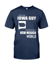 JUST AN IOWA GUY LIVING IN NEW MEXICO WORLD Classic T-Shirt front