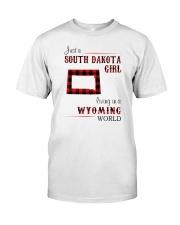 SOUTH DAKOTA GIRL LIVING IN WYOMING Classic T-Shirt front