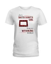 SOUTH DAKOTA GIRL LIVING IN WYOMING Ladies T-Shirt thumbnail