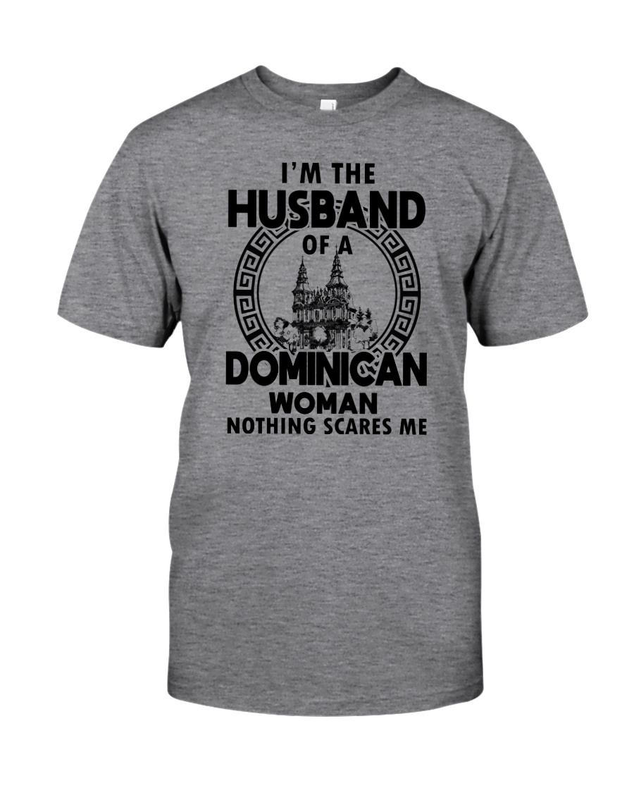 I'M THE HUSBAND OF A DOMINICAN WOMAN Classic T-Shirt