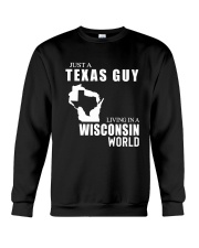 JUST A TEXAS GUY LIVING IN WISCONSIN WORLD Crewneck Sweatshirt thumbnail