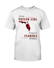 OREGON GIRL LIVING IN FLORIDA WORLD Classic T-Shirt front