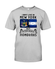 LIVE IN NEW YORK BEGAN IN HONDURAS Classic T-Shirt front