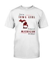 IOWA GIRL LIVING IN MICHIGAN WORLD Classic T-Shirt front