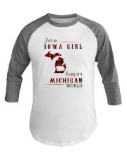IOWA GIRL LIVING IN MICHIGAN WORLD Baseball Tee thumbnail