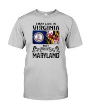 LIVE IN VIRGINIA BUT MY STORY BEGAN IN MARYLAND Classic T-Shirt front