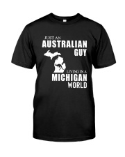 JUST AN AUSTRALIAN GUY LIVING IN MICHIGAN WORLD Classic T-Shirt tile