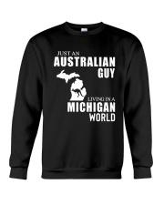 JUST AN AUSTRALIAN GUY LIVING IN MICHIGAN WORLD Crewneck Sweatshirt thumbnail