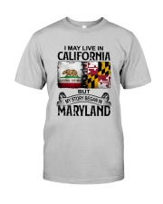 LIVE IN CA BUT MY STORY BEGAN IN MARYLAND Classic T-Shirt front