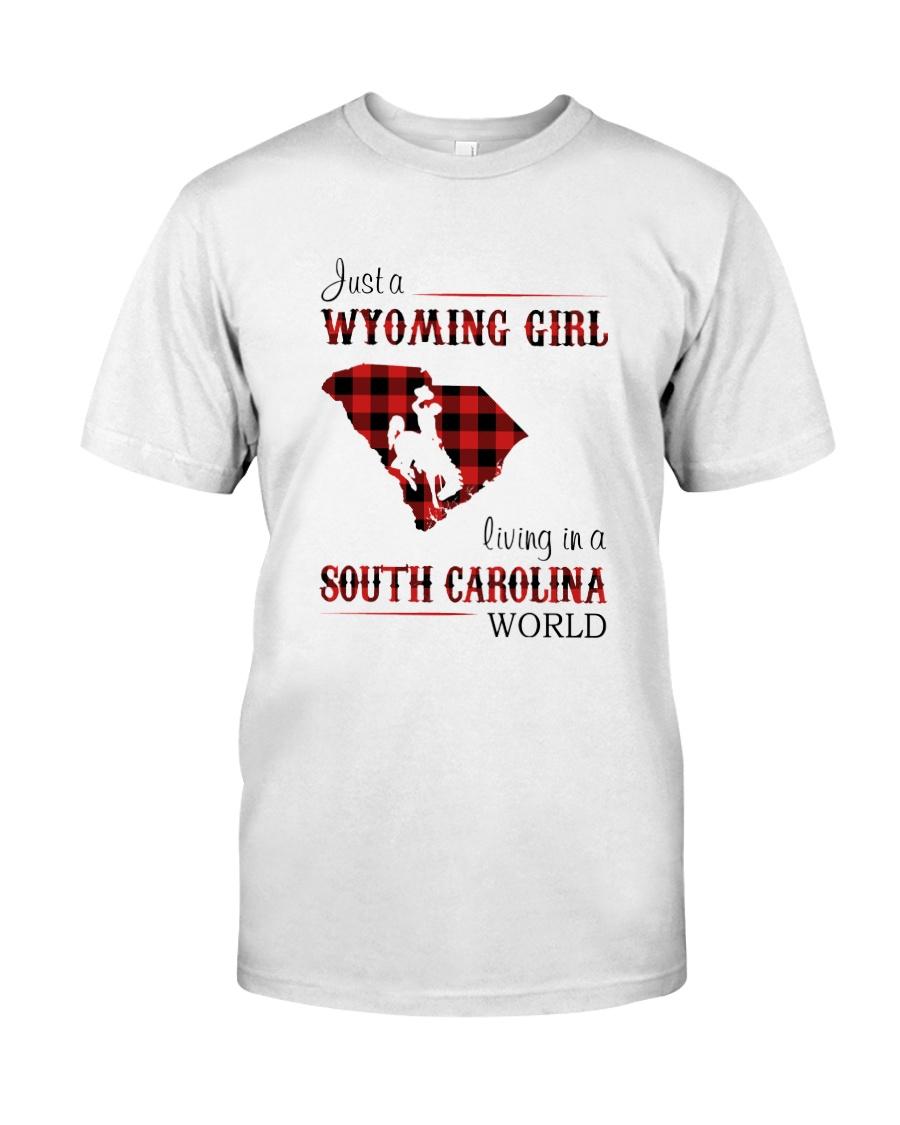 WYOMING GIRL LIVING IN SOUTH CAROLINA WORLD Classic T-Shirt