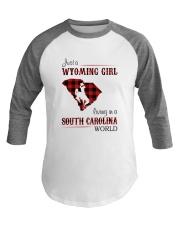 WYOMING GIRL LIVING IN SOUTH CAROLINA WORLD Baseball Tee thumbnail