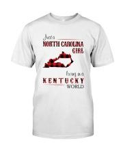 NORTH CAROLINA GIRL LIVING IN KENTUCKY WORLD  Classic T-Shirt front
