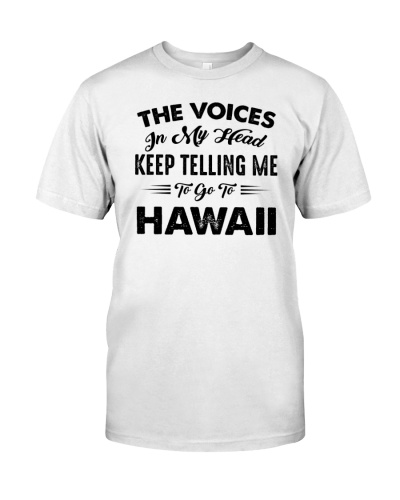 VOICES TELLING ME GO TO HAWAII
