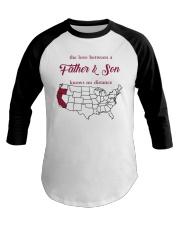 CALIFORNIA OREGON THE LOVE FATHER AND SON Baseball Tee thumbnail
