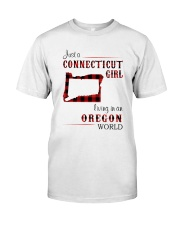 CONNECTICUT GIRL LIVING IN OREGON WORLD Classic T-Shirt front