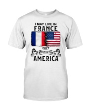 LIVE IN FRANCE BEGAN IN AMERICA Classic T-Shirt tile