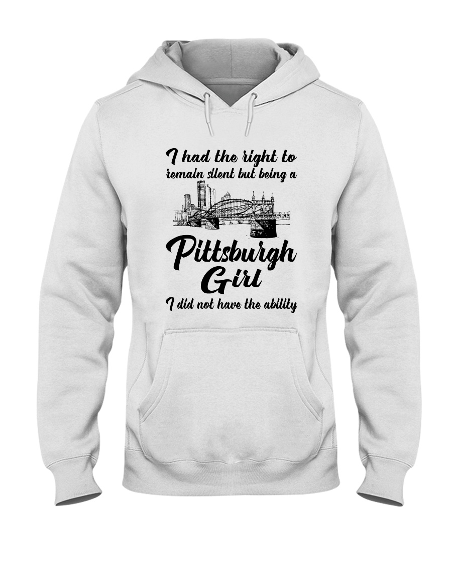 PITTSBURGH GIRL I DIDN'T NOT HAVE THE ABILITY Hooded Sweatshirt
