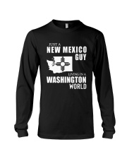 JUST A NEW MEXICO GUY LIVING IN WASHINGTON WORLD Long Sleeve Tee thumbnail