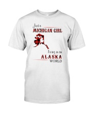 MICHIGAN GIRL LIVING IN ALASKA WORLD Classic T-Shirt front