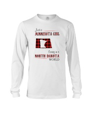 MINNESOTA GIRL LIVING IN NORTH DAKOTA WORLD Long Sleeve Tee thumbnail