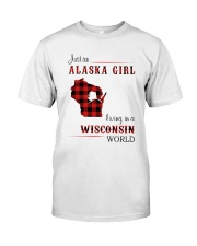 ALASKA GIRL LIVING IN WISCONSIN WORLD Classic T-Shirt front