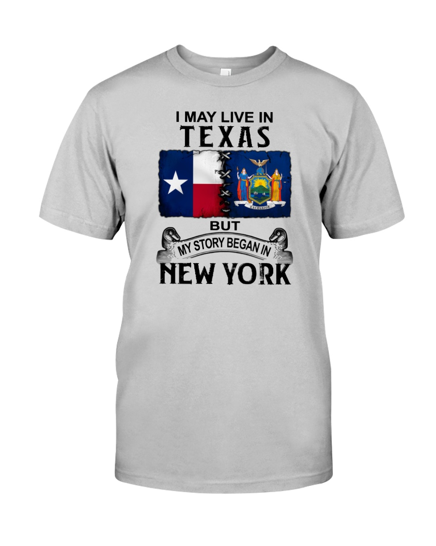 LIVE IN TEXAS BEGAN IN NEW YORK Classic T-Shirt