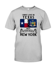 LIVE IN TEXAS BEGAN IN NEW YORK Classic T-Shirt front