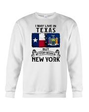 LIVE IN TEXAS BEGAN IN NEW YORK Crewneck Sweatshirt thumbnail