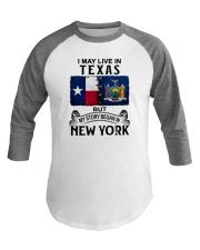 LIVE IN TEXAS BEGAN IN NEW YORK Baseball Tee thumbnail